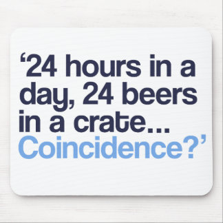 24 Beers a day Mouse Pad