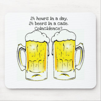 24 HOURS IN A DAY 24 BEERS IN A CASE COIN MOUSEPADS