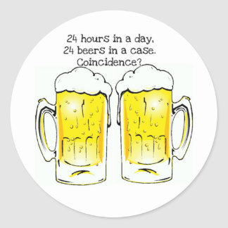 """""""24 HOURS IN A DAY..."""" """"24 BEERS IN A CASE...COIN ROUND STICKERS"""