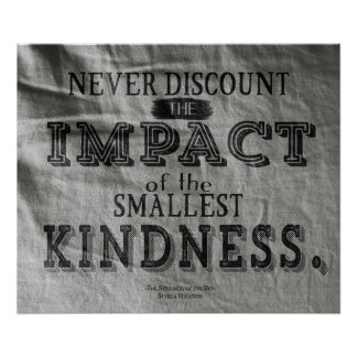 "24"" x 20"" The Impact of Kindness Poster (Matte)"
