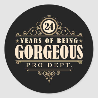 24th Birthday (24 Years Of Being Gorgeous) Classic Round Sticker