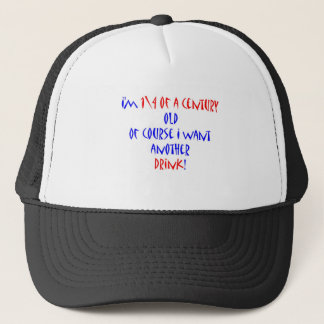 25 (1\4 century) another drink trucker hat
