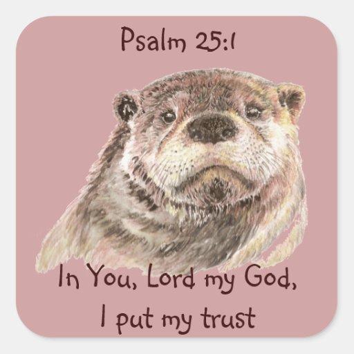 25:1 del salmo de la escritura, puse mi nutria pegatina cuadrada