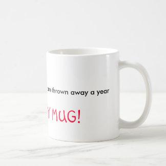 25 BILLION styrofoam cups are thrown away a yea...