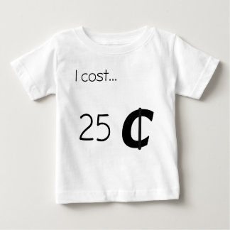25 Cents Baby T-Shirt