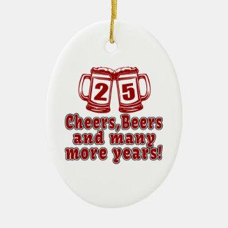 25 Cheers Beers Birthday Designs Ceramic Ornament