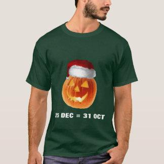 25 DEC = 31 OCT T-Shirt