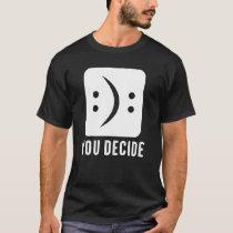 25 DECIDE T-Shirt