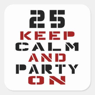 25 guarde la calma y vaya de fiesta encendido pegatina cuadrada