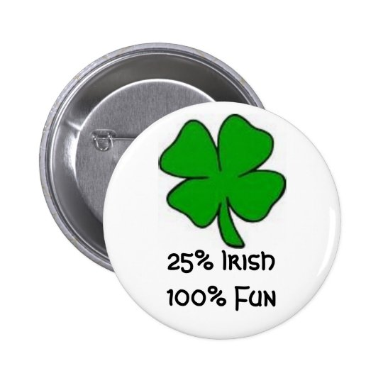25% Irish 100% Fun Button