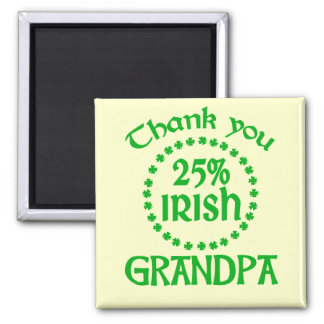 25% Irish - Thank You Grandpa Magnet