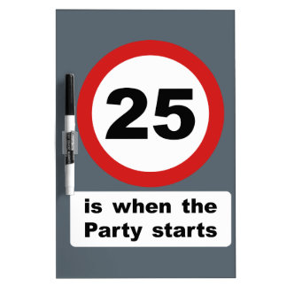 25 is when the Party Starts Dry Erase Board