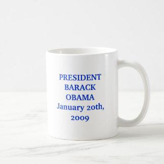 25_obama_lg[1], PRESIDENTBARACK OBAMAJanuary 20... Classic White Coffee Mug