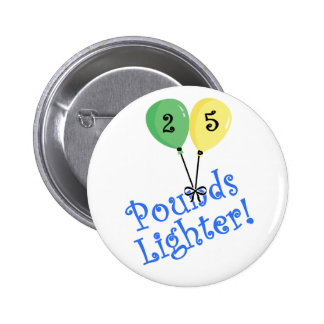 25 Pounds Lighter Buttons