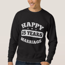 25 Year Happy Marriage Sweatshirt