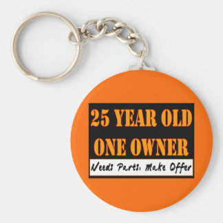 25 Year Old, One Owner - Needs Parts, Make Offer Keychain