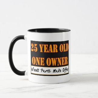 25 Year Old, One Owner - Needs Parts, Make Offer Mug