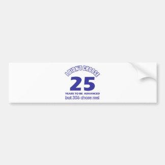 25 years advancement bumper sticker