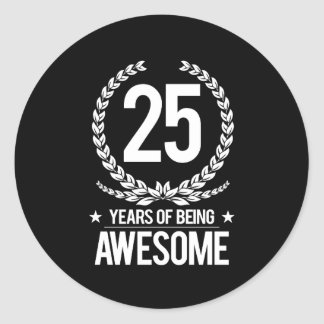 25th Birthday (25 Years Of Being Awesome) Classic Round Sticker
