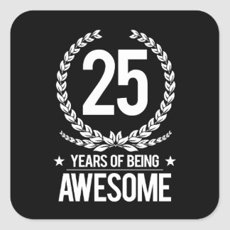 25th Birthday (25 Years Of Being Awesome) Square Sticker