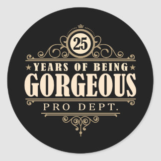 25th Birthday (25 Years Of Being Gorgeous) Classic Round Sticker
