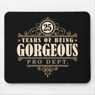 25th Birthday (25 Years Of Being Gorgeous) Mouse Pad