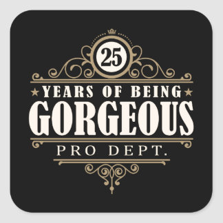 25th Birthday (25 Years Of Being Gorgeous) Square Sticker