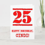 [ Thumbnail: 25th Birthday: Fun, Red Rubber Stamp Inspired Look Card ]