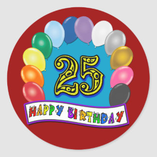25th Birthday Gifts with Assorted Balloons Design Round Stickers