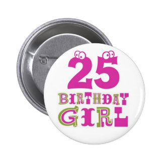 25th Birthday Girl Button Badge