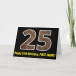 "[ Thumbnail: 25th Birthday: Name + Faux Wood Grain Pattern ""25"" Card ]"