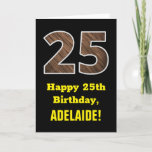 "[ Thumbnail: 25th Birthday: Name, Faux Wood Grain Pattern ""25"" Card ]"