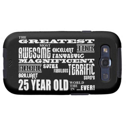 25th Birthday Party Greatest Twenty Five Year Old Samsung Galaxy S3 Cover