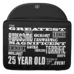 25th Birthday Party Greatest Twenty Five Year Old MacBook Pro Sleeves