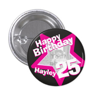 25th Birthday photo fun hot pink button badge