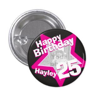 25th Birthday photo fun hot pink button/badge 1 Inch Round Button