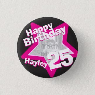 25th Birthday photo fun hot pink button/badge Pinback Button