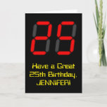 "[ Thumbnail: 25th Birthday: Red Digital Clock Style ""25"" + Name Card ]"