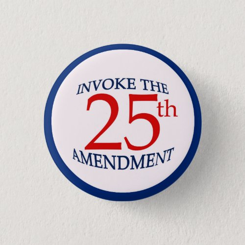 25th Twenty_Fifth Amendment Political Pin Button