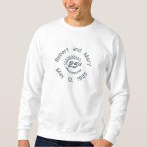 25th Wedding Anniversary Dated Customizable Embroidered Sweatshirt