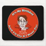 25to Camisetas y regalos del cumpleaños Alfombrillas De Raton