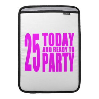 25tos cumpleaños de los chicas: 25 hoy y aliste pa funda  MacBook