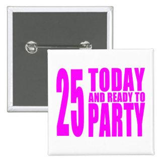 25tos cumpleaños de los chicas: 25 hoy y aliste pa pin