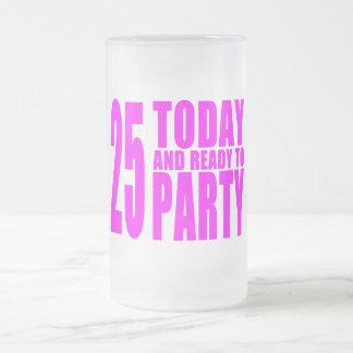 25tos cumpleaños de los chicas: 25 hoy y aliste pa taza de café