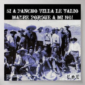 2687816800_7de0a97072_o, Si a Pancho Villa le v... Poster