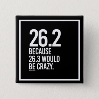 26-2 because 26-3 would be crazy -   Running Fitne Pinback Button