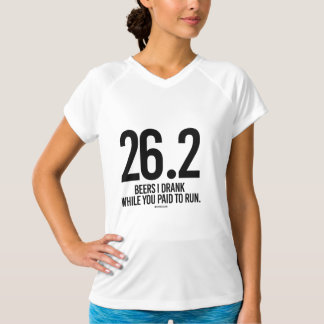 26-2 Beers I drank while you paid to run -  .png T-Shirt