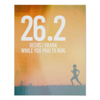 26-2 Beers I drank while you paid to run -   Runni Poster