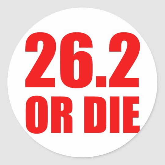 26.2 OR DIE CLASSIC ROUND STICKER