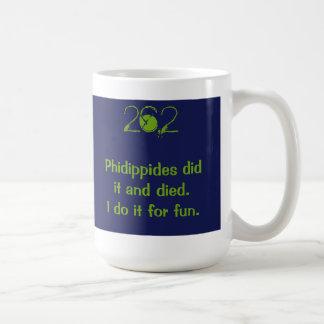 26,2: Phidippides lo hizo y murió. Lo hago para la Taza